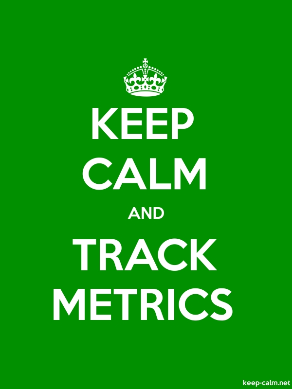 KEEP CALM AND TRACK METRICS - white/green - Default (600x800)
