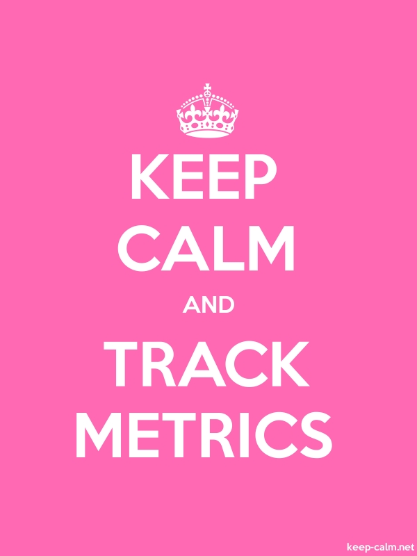 KEEP CALM AND TRACK METRICS - white/pink - Default (600x800)