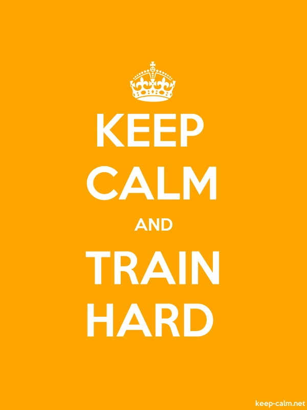 KEEP CALM AND TRAIN HARD - white/orange - Default (600x800)