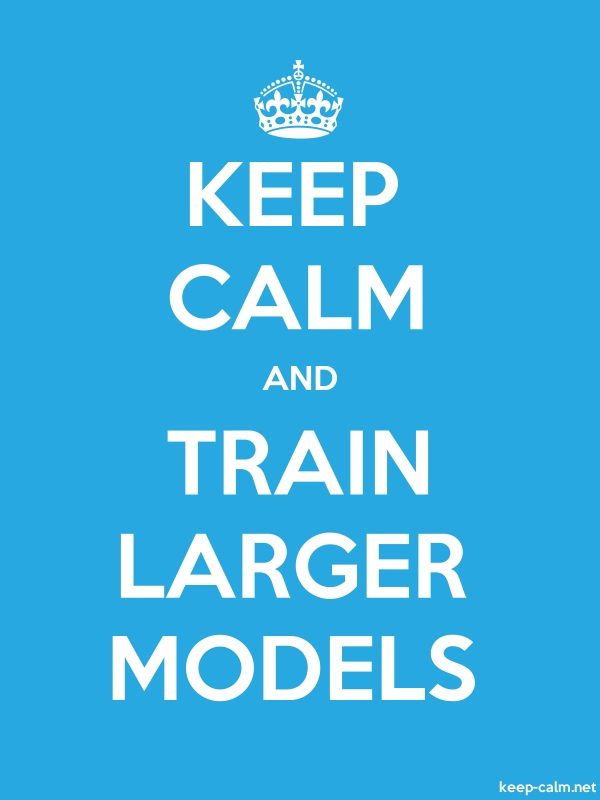 KEEP CALM AND TRAIN LARGER MODELS - white/blue - Default (600x800)