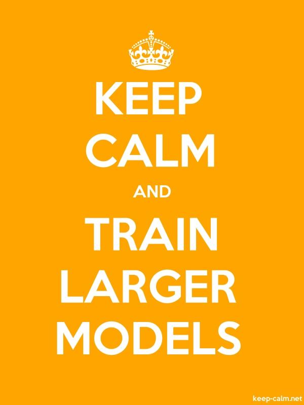KEEP CALM AND TRAIN LARGER MODELS - white/orange - Default (600x800)