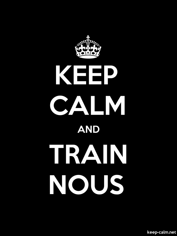 KEEP CALM AND TRAIN NOUS - white/black - Default (600x800)