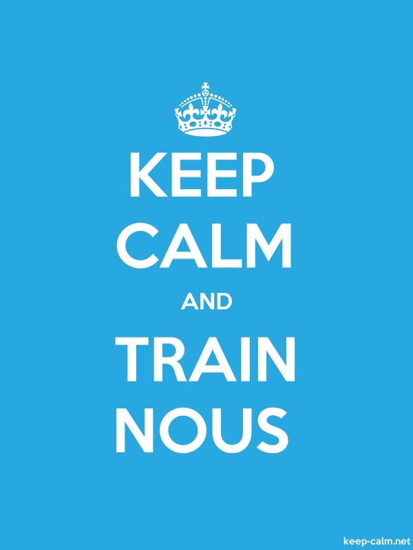KEEP CALM AND TRAIN NOUS - white/blue - Default (600x800)