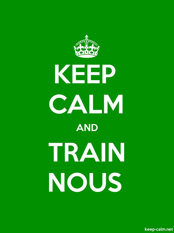 KEEP CALM AND TRAIN NOUS - white/green - Default (600x800)