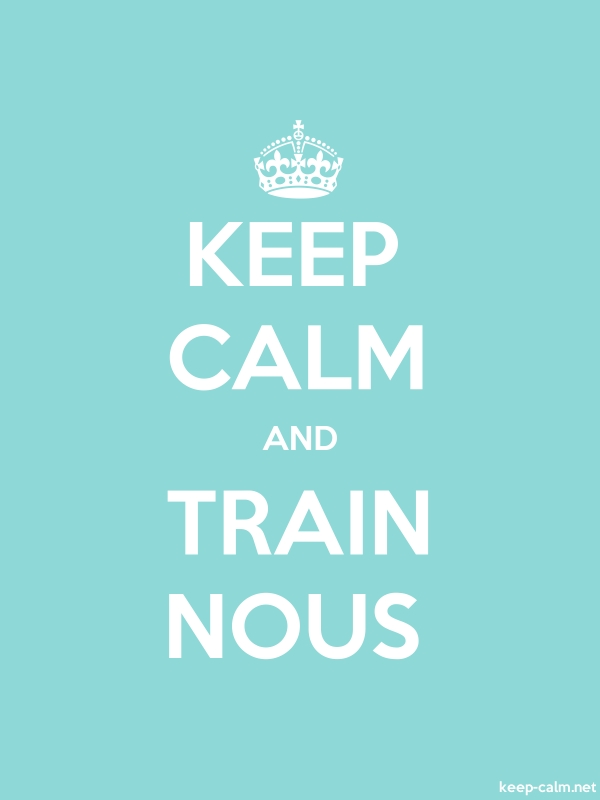 KEEP CALM AND TRAIN NOUS - white/lightblue - Default (600x800)
