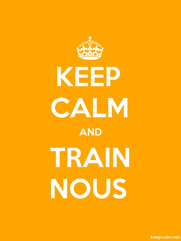 KEEP CALM AND TRAIN NOUS - white/orange - Default (600x800)