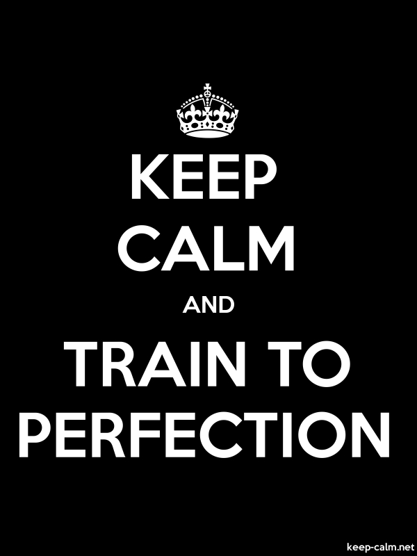 KEEP CALM AND TRAIN TO PERFECTION - white/black - Default (600x800)