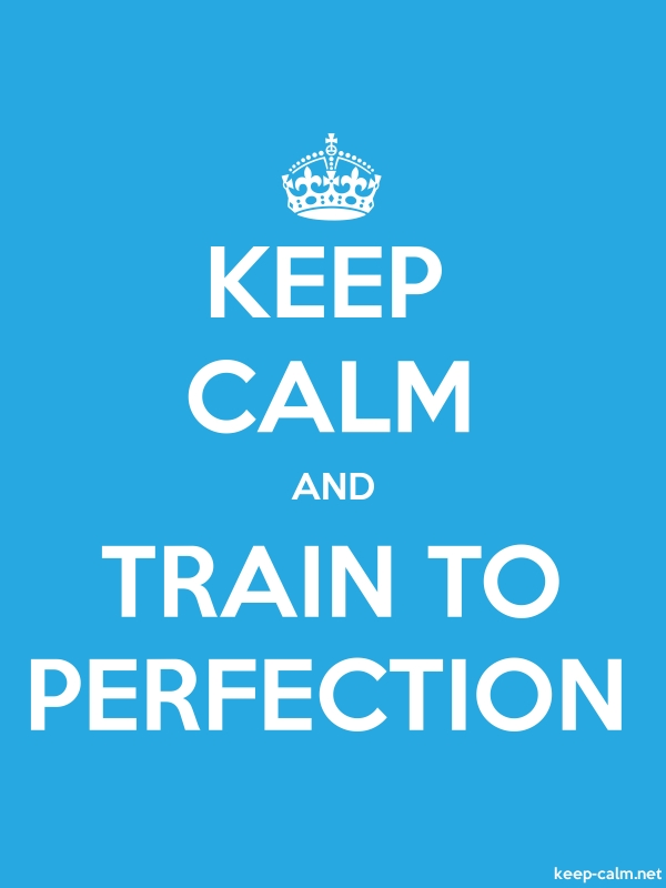 KEEP CALM AND TRAIN TO PERFECTION - white/blue - Default (600x800)