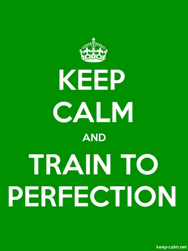 KEEP CALM AND TRAIN TO PERFECTION - white/green - Default (600x800)