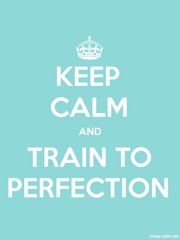 KEEP CALM AND TRAIN TO PERFECTION - white/lightblue - Default (600x800)