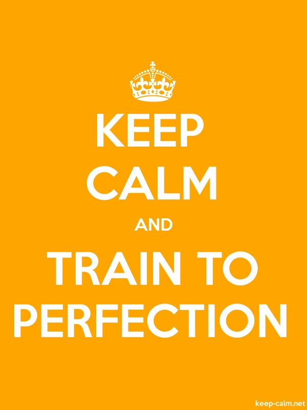 KEEP CALM AND TRAIN TO PERFECTION - white/orange - Default (600x800)