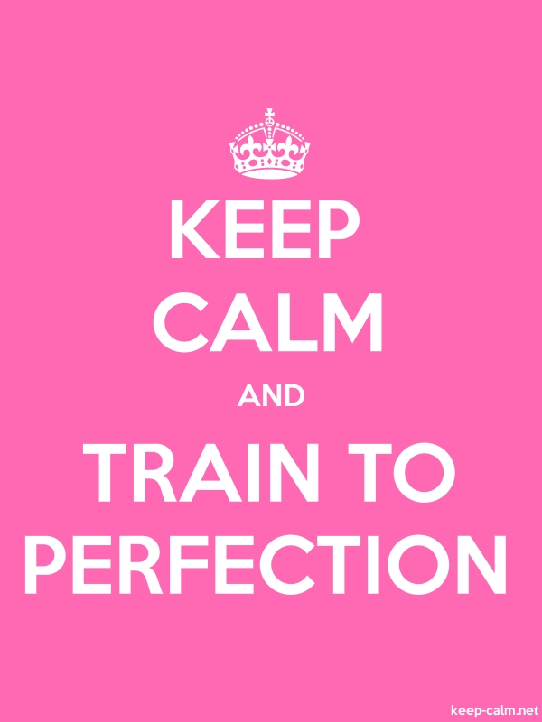 KEEP CALM AND TRAIN TO PERFECTION - white/pink - Default (600x800)