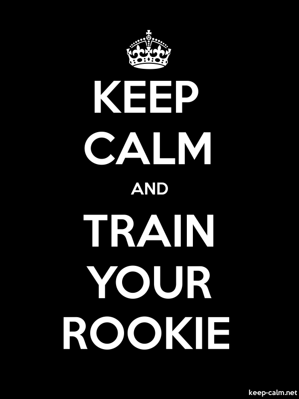 KEEP CALM AND TRAIN YOUR ROOKIE - white/black - Default (600x800)
