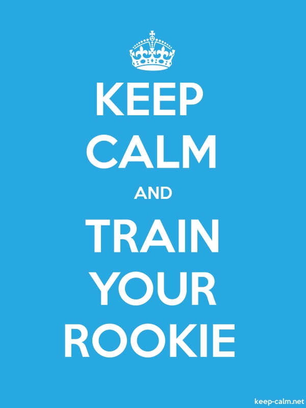 KEEP CALM AND TRAIN YOUR ROOKIE - white/blue - Default (600x800)