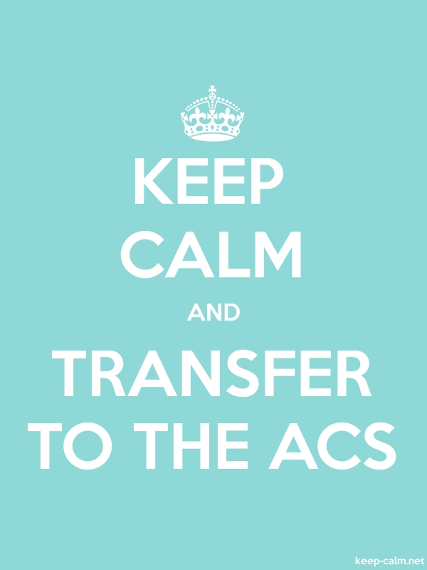 KEEP CALM AND TRANSFER TO THE ACS - white/lightblue - Default (600x800)