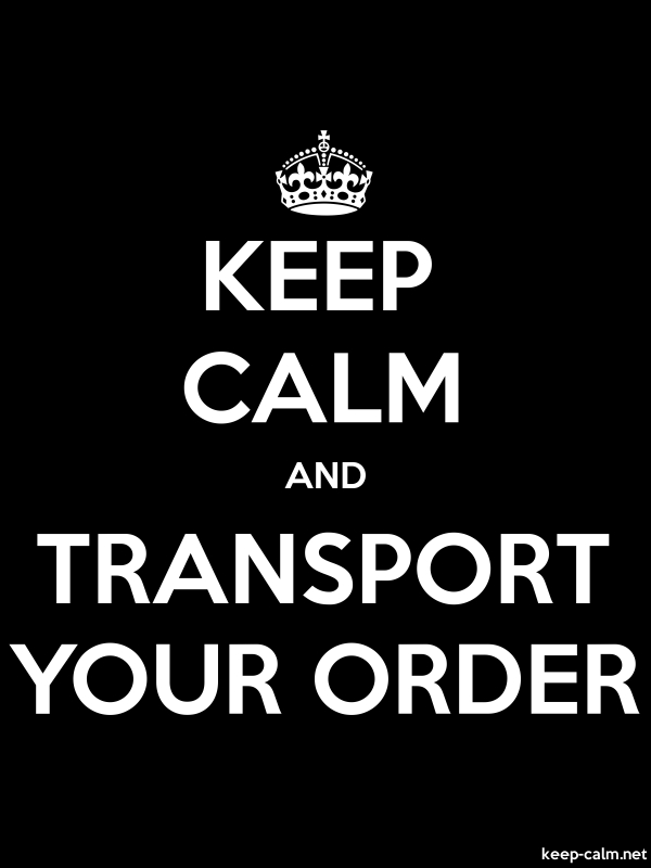 KEEP CALM AND TRANSPORT YOUR ORDER - white/black - Default (600x800)