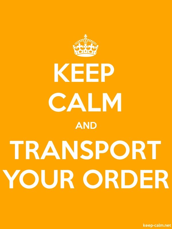 KEEP CALM AND TRANSPORT YOUR ORDER - white/orange - Default (600x800)