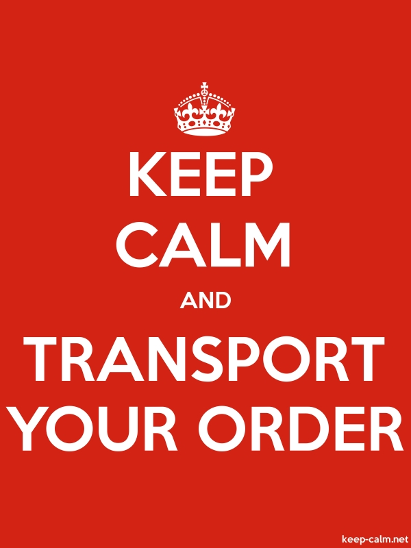 KEEP CALM AND TRANSPORT YOUR ORDER - white/red - Default (600x800)
