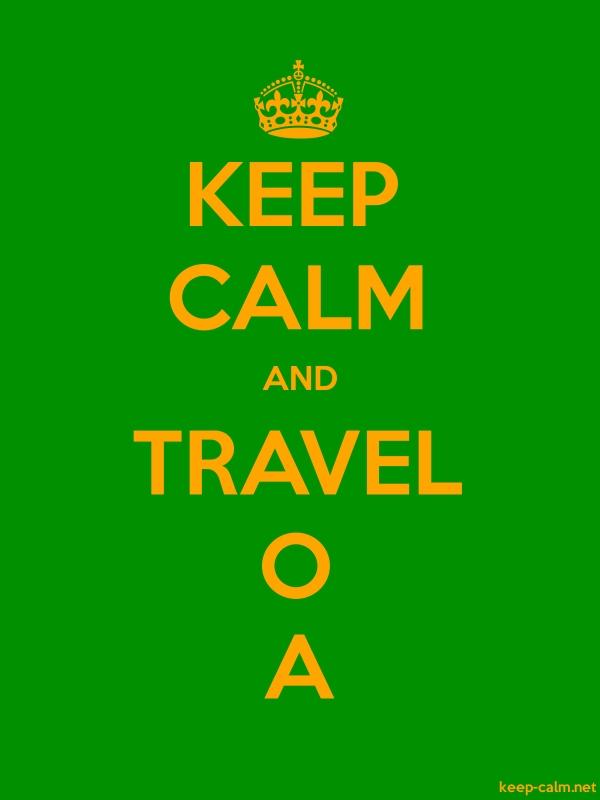 KEEP CALM AND TRAVEL O A - orange/green - Default (600x800)