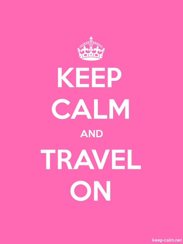 KEEP CALM AND TRAVEL ON - white/pink - Default (600x800)