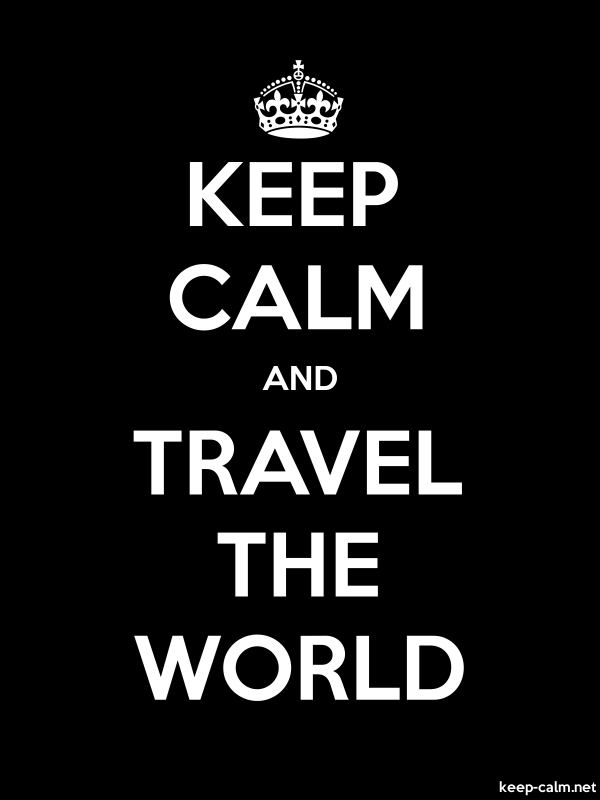 KEEP CALM AND TRAVEL THE WORLD - white/black - Default (600x800)