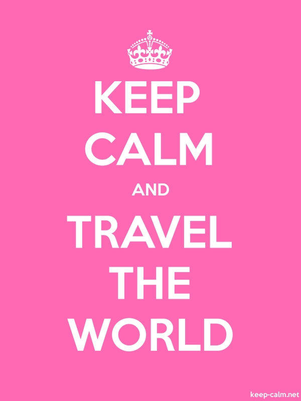 KEEP CALM AND TRAVEL THE WORLD - white/pink - Default (600x800)