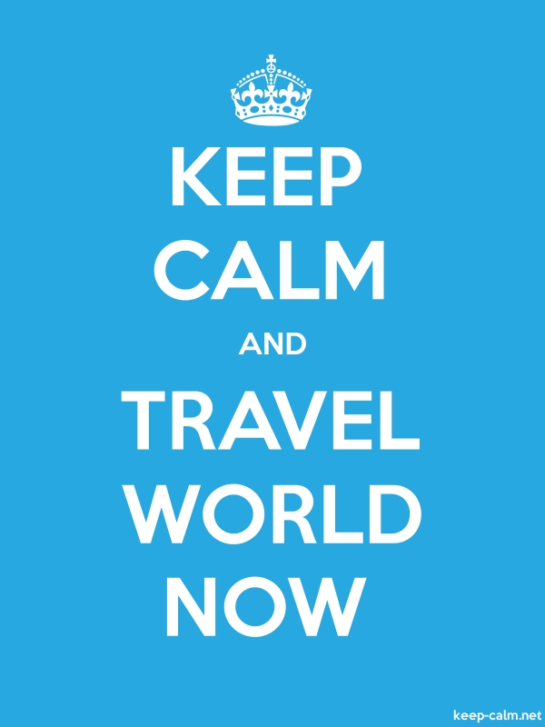 KEEP CALM AND TRAVEL WORLD NOW - white/blue - Default (600x800)