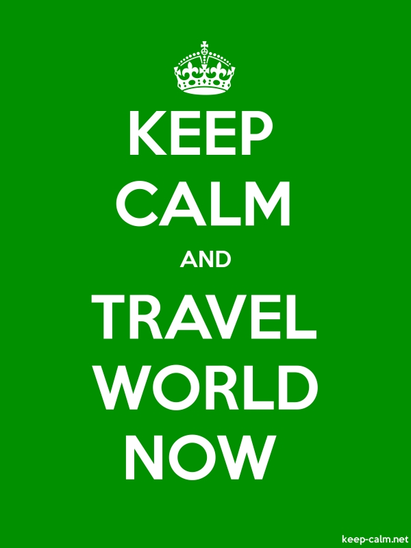 KEEP CALM AND TRAVEL WORLD NOW - white/green - Default (600x800)