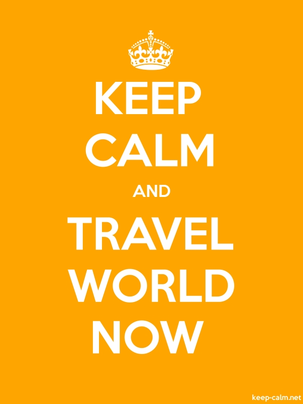 KEEP CALM AND TRAVEL WORLD NOW - white/orange - Default (600x800)