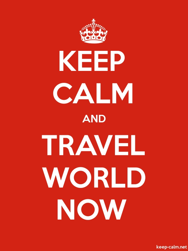 KEEP CALM AND TRAVEL WORLD NOW - white/red - Default (600x800)