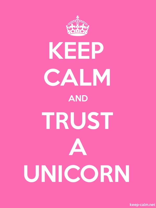 KEEP CALM AND TRUST A UNICORN - white/pink - Default (600x800)