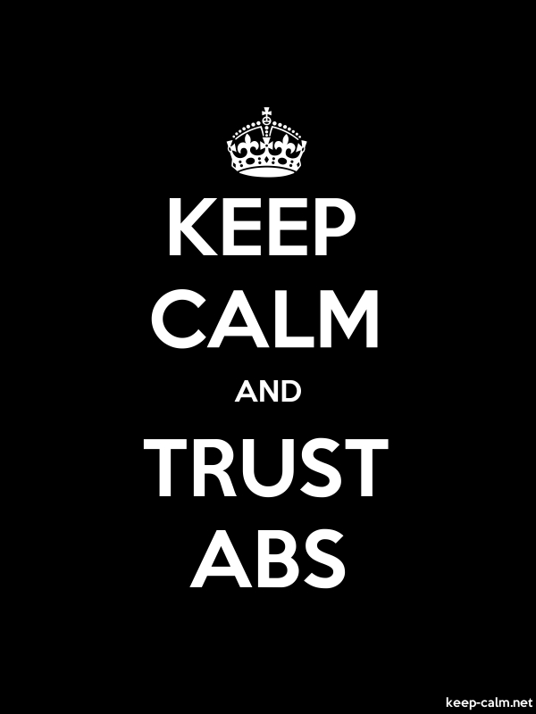 KEEP CALM AND TRUST ABS - white/black - Default (600x800)