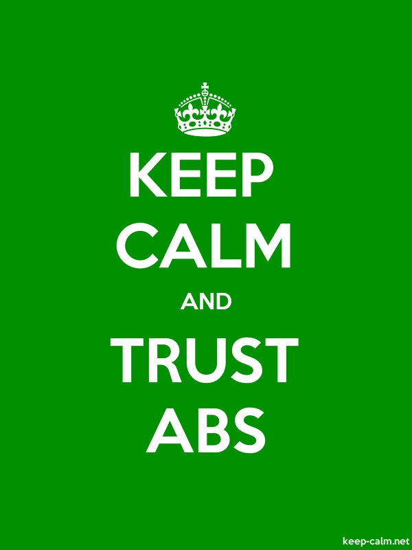 KEEP CALM AND TRUST ABS - white/green - Default (600x800)