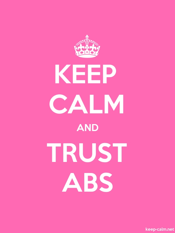 KEEP CALM AND TRUST ABS - white/pink - Default (600x800)