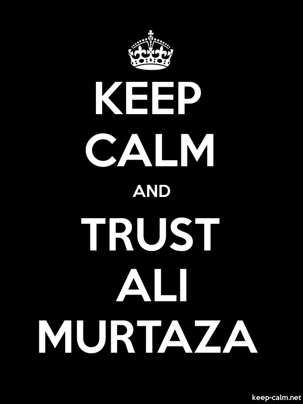 KEEP CALM AND TRUST ALI MURTAZA - white/black - Default (600x800)