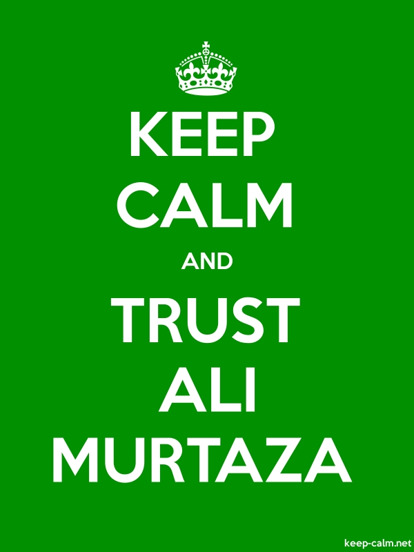 KEEP CALM AND TRUST ALI MURTAZA - white/green - Default (600x800)