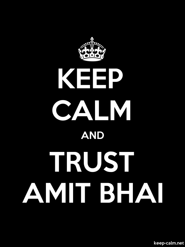 KEEP CALM AND TRUST AMIT BHAI - white/black - Default (600x800)