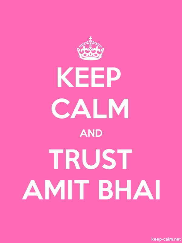 KEEP CALM AND TRUST AMIT BHAI - white/pink - Default (600x800)