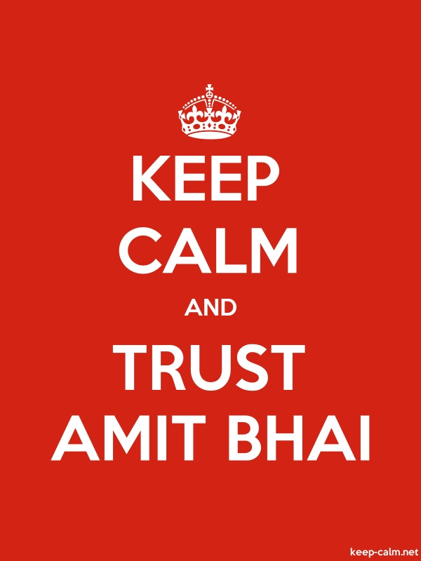 KEEP CALM AND TRUST AMIT BHAI - white/red - Default (600x800)