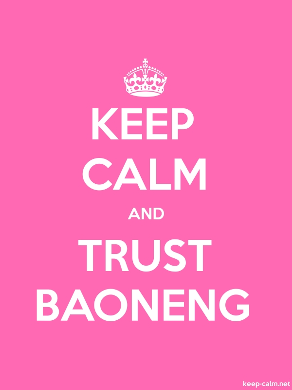 KEEP CALM AND TRUST BAONENG - white/pink - Default (600x800)