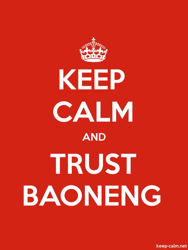 KEEP CALM AND TRUST BAONENG - white/red - Default (600x800)