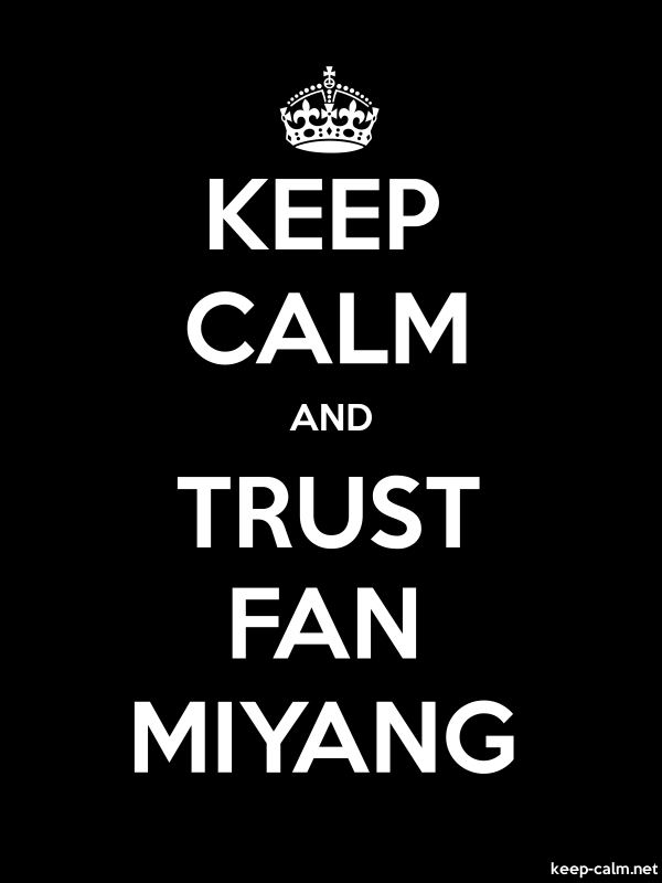 KEEP CALM AND TRUST FAN MIYANG - white/black - Default (600x800)