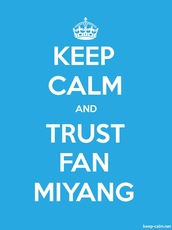 KEEP CALM AND TRUST FAN MIYANG - white/blue - Default (600x800)