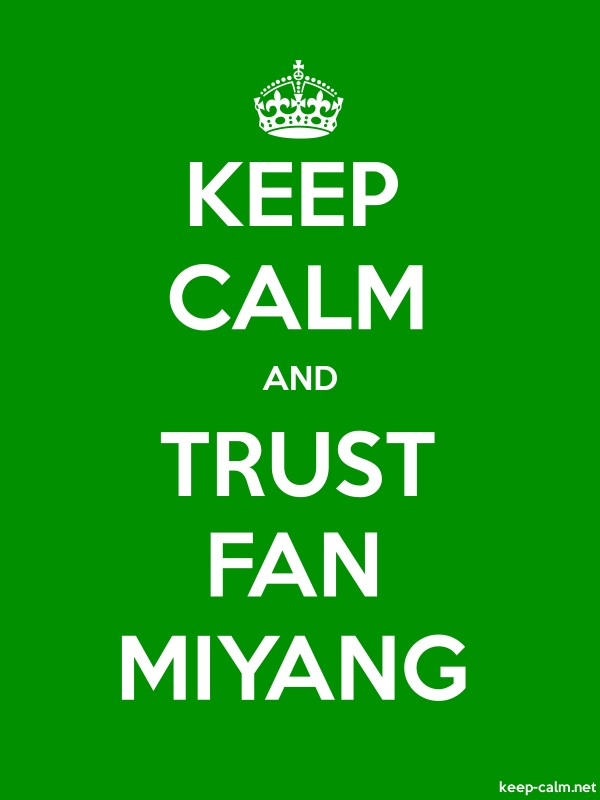 KEEP CALM AND TRUST FAN MIYANG - white/green - Default (600x800)
