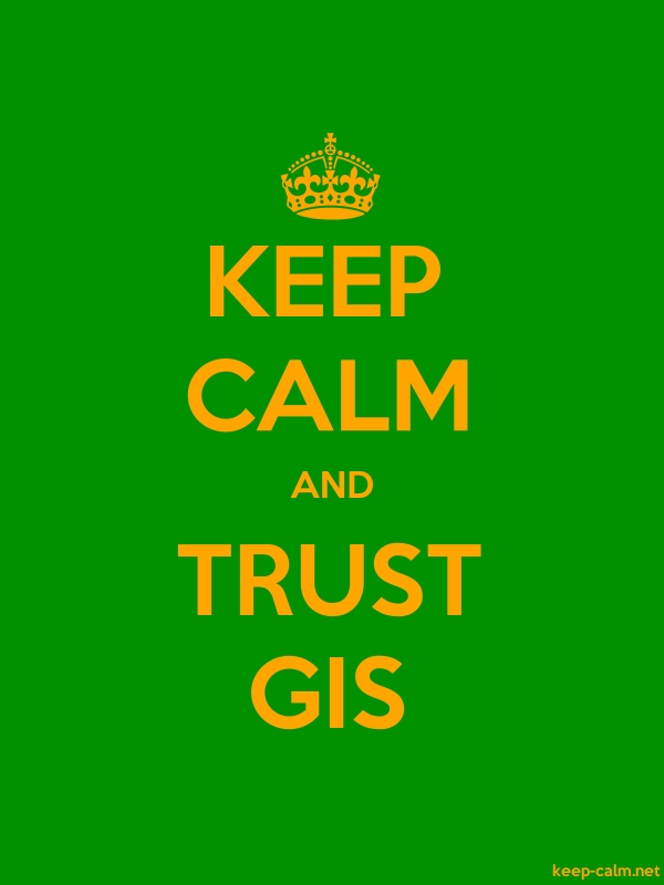 KEEP CALM AND TRUST GIS - orange/green - Default (600x800)