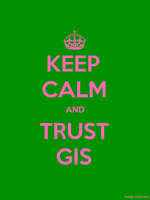 KEEP CALM AND TRUST GIS - pink/green - Default (600x800)