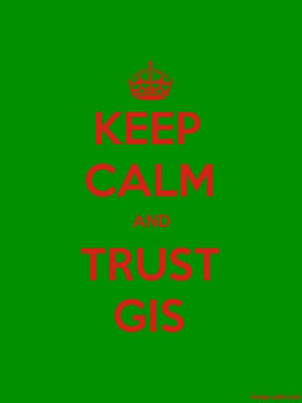 KEEP CALM AND TRUST GIS - red/green - Default (600x800)