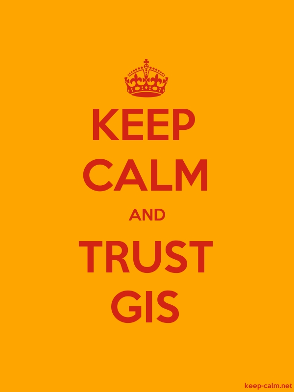 KEEP CALM AND TRUST GIS - red/orange - Default (600x800)