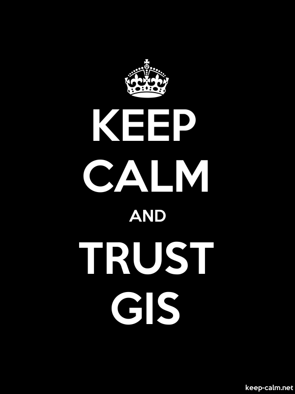 KEEP CALM AND TRUST GIS - white/black - Default (600x800)