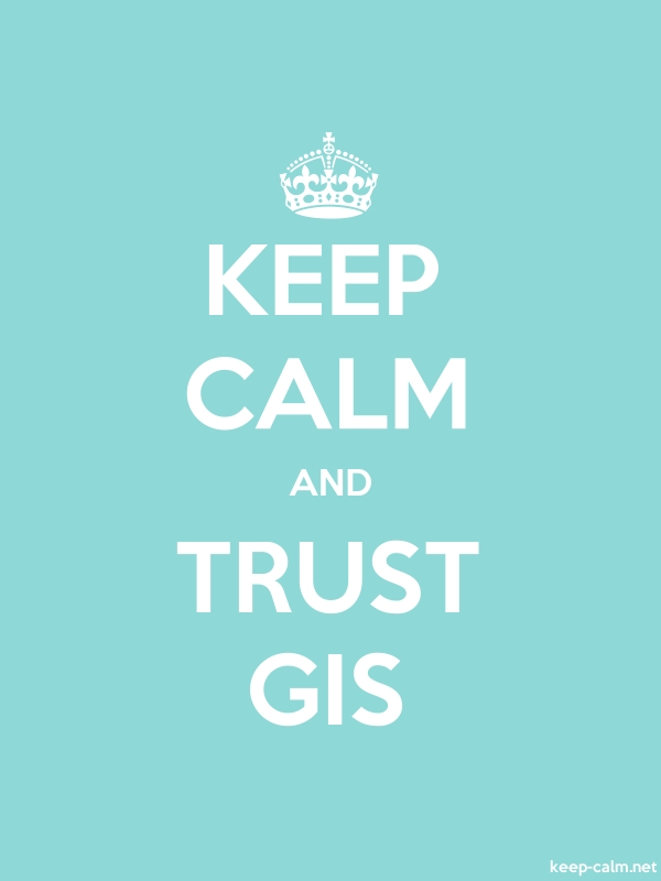 KEEP CALM AND TRUST GIS - white/lightblue - Default (600x800)